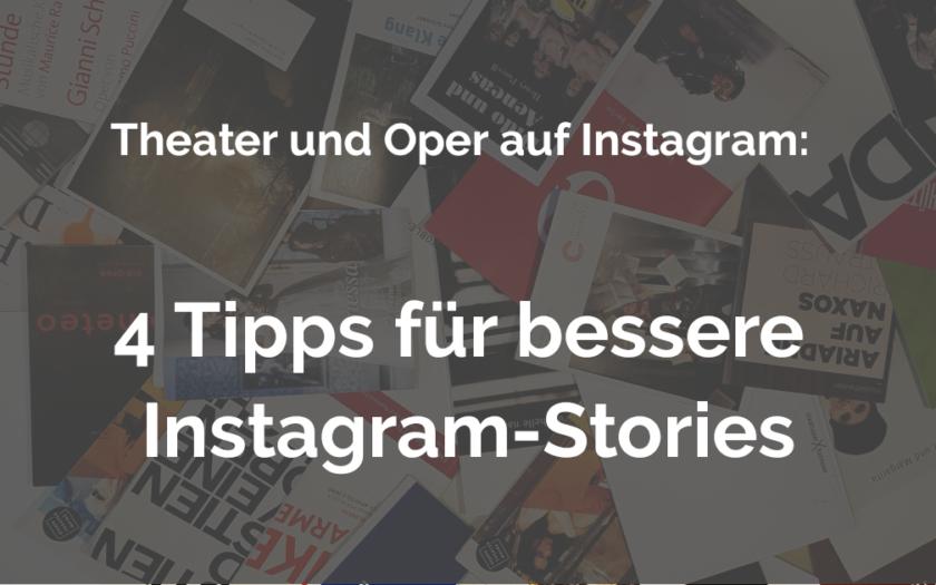 Theater und Oper auf Instagram. 4 Tipps für bessere Instagram-Stories. www.theaternomadin.com